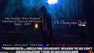 Ore Paarvai Yenai Paaradi Theatrical Trailer [Official] | Tamil - OPYP