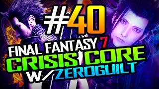 FF7 Crisis Core: Lasting Dreams Elegance W/ ZeroGuilt Ep 40 A Truth Unveiled