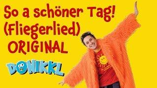 """Fliegerlied """" So ein schöner Tag """" ♫ Original ♫ DONIKKL"""