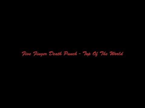 Five Finger Death Punch - Top Of The World[Lyrics/Lyric Video]