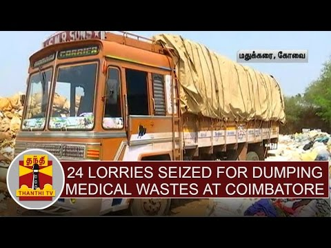 Revenue Officials seized 24 lorries for dumping medical wastes at Coimbatore border