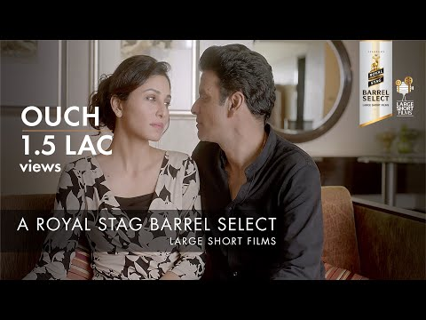 Trailer I Ouch | Manoj Bajpayee | Royal Stag Barrel Select Large Short Films