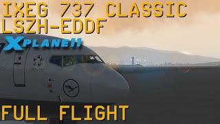 Full Flight   IXEG 737 Classic   Zurich to Frankfurt/Main   X-Plane 11