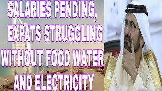 Dubai: Salaries Pending, Expats Struggling Without Food, Water and Electricity