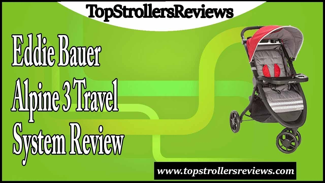 Eddie Bauer Alpine 3 Travel System Review - YouTube
