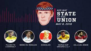 Pulisic to Liverpool?, Messi & Ronaldo | EPISODE 14 | ALEXI LALAS' STATE OF THE UNION PODCAST