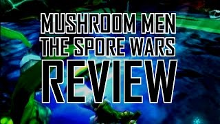 Mushroom Men The Spore Wars review