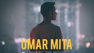 UMAR MITA - MAKING THE MOVE