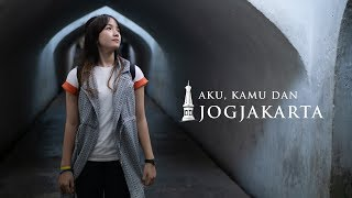 Aku, Kamu dan Jogjakarta | Cinematic Travel Video