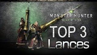 MHW - Top 3 Lances (Monster Hunter: World)
