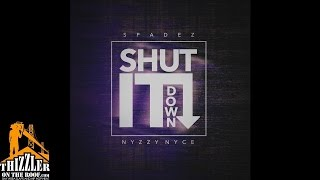 Spadez ft. Nizzy Nyce - Shut It Down [Prod. Spadez]