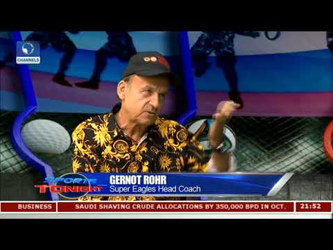 Gernot Rohr Highlights Developments In Nigeria Football Pt.4 |Sports Tonight|