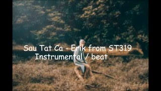 [KARAOKE] Sau Tất Cả - Erik from ST319 - Instrumental /Beat