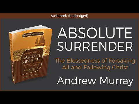 Absolute Surrender | Andrew Murray | Free Christian Audiobook