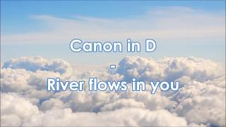 Canon in D - River flows in you (low pitch)