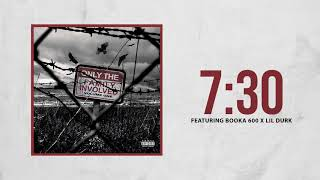 Only The Family - 7:30 ft Booka 600 x Lil Durk ( Audio)