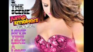 Selena Gomez & The Scene -- Love You Like A Love Song (Jump Smokers Radio Edit)
