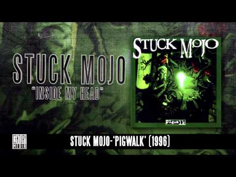 STUCK MOJO - Inside My Head (Album Track)