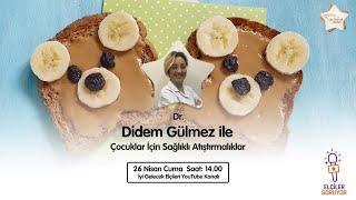Elçiler Soruyor - Dr. Didem Gülmez ile Çocuklar için Sağıklı Atıştırmalıklar