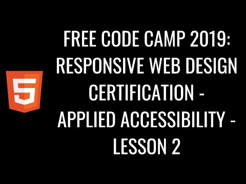 Free Code Camp 2019 Responsive Web Design Certification - Applied Accessibility Lesson 1