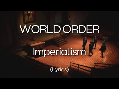 WORLD ORDER - Imperialism (Lyrics)