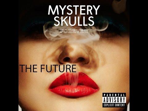 Mystery Skulls - The Future (Lyrics)