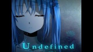 【初音ミク】Undefined 【オリジナルMV】