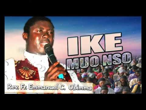Download Rev. Fr. Emmanuel C. Obimma - Ike Muo Nso - Latest 2017 Nigerian Gospel Song
