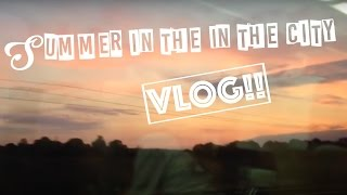 Summer in the City vlog 2015