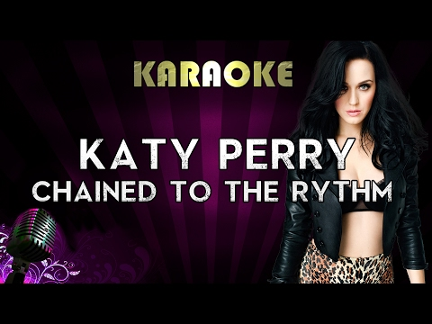 Katy Perry - Chained To The Ryhtm (HIGHER Key Karaoke/Instrumental) ft. Skip Marley