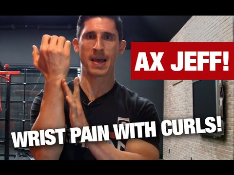 Wrist and Forearm Pain with Curls (AX JEFF!)