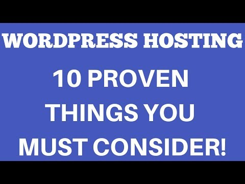 WordPress Hosting - 10 Things You Must Consider (Proven)