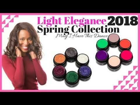 Light Elegance 2018 Spring Collection | May I Have This Dance | Nailed It!