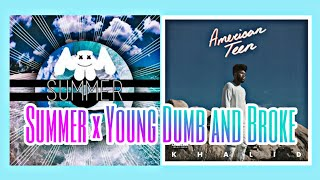 Marshmello - Summer × Khalid - Young Dumb and Broke