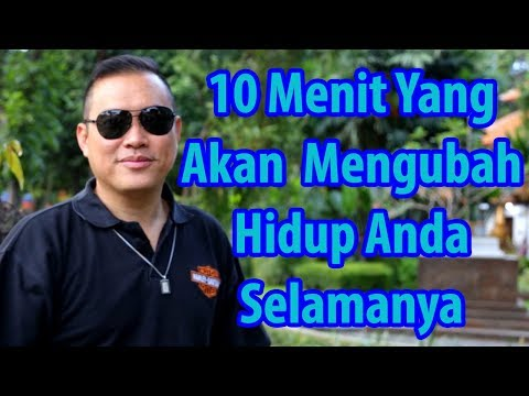10 Menit Yang Akan Mengubah Hidup Anda Selamanya