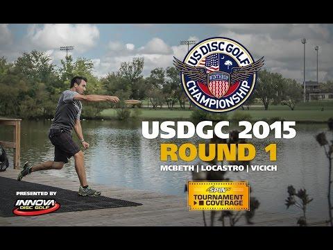 USDGC 2015 Round 1 (McBeth, Locastro, Vicich)