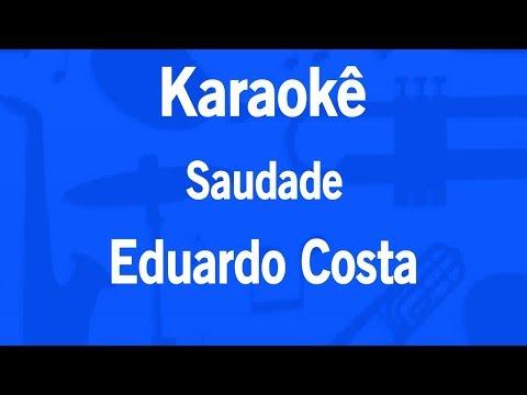 Karaokê Saudade - Eduardo Costa