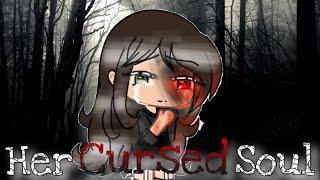 Her Cursed Soul | CREEPYPASTA SERIES | Ep. 1