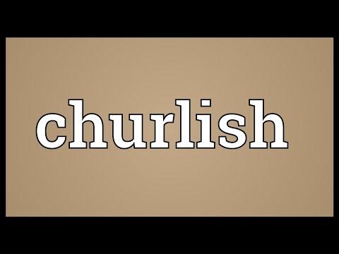 Churlish Meaning