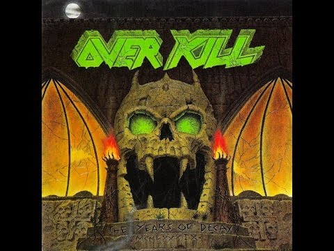 OVERKILL - The Years Of Decay [Full Album] HQ