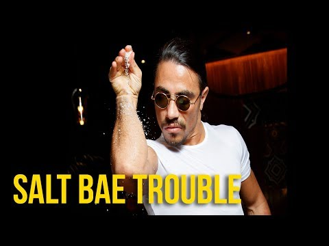 WS - Salt Bae is in Trouble?! ft. Steve Greene