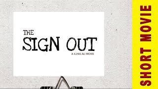 SIGN OUT | SHORT MOVIE | ILLYAS ALI | OFFICIAL