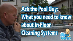 What you need to know about In-Floor Systems for Pools for Cleaning {FAQ Ask the Pool Guy}