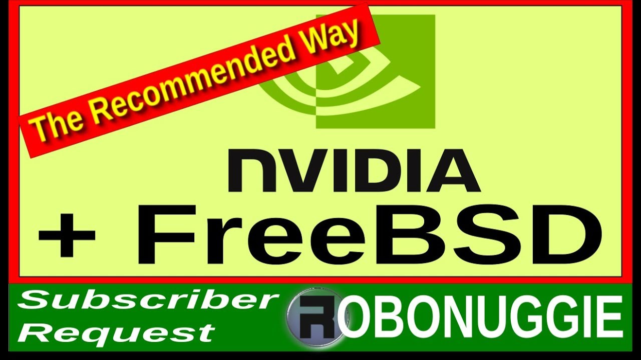 FreeBSD 12 & Nvidia - Installing the 'Recommended Way'