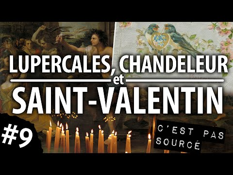 Lupercales, Chandeleur et Saint-Valentin (CPS #9)