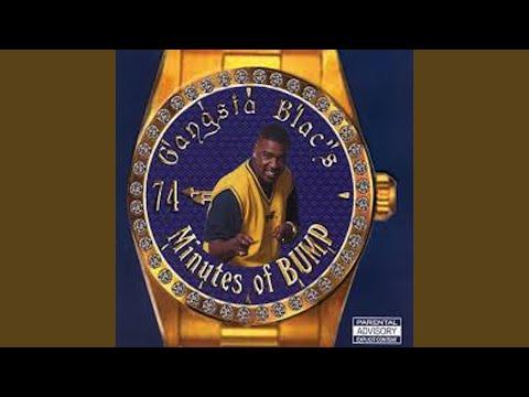 Gangsta Blac 74 Minutes Of Bump