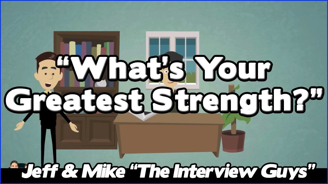 Job Interview Questions   What Is Your Greatest Strength?   YouTube
