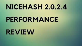 Nicehash miner 2.0.2.4 update and performance review