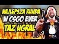 TEAM KINGUIN ZAGRA W WIELKIM FINALE !!! TAZ UGRAŁ, NAJLEPSZA RUNDA CSGO EVER ?!?! - BEST MOMENTS