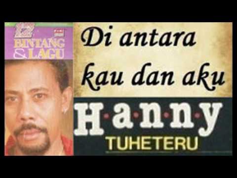 Hanny Tuheteru - Diantara Kau Dan Aku